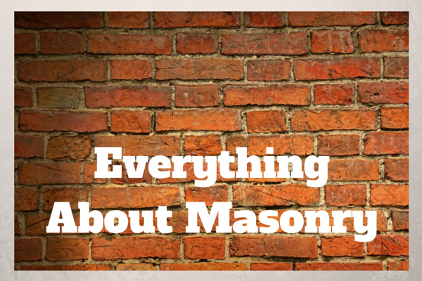 Here's Everything I Know About Masonry