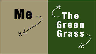 The Grass is Always Greener